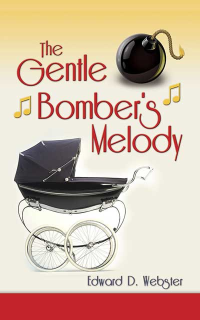 Front cover of the book The Gentle Bomber's Melody showing a baby carriage and a bomb with a sizzling fuse